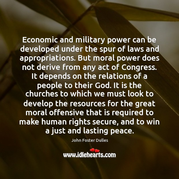 Economic and military power can be developed under the spur of laws Offensive Quotes Image