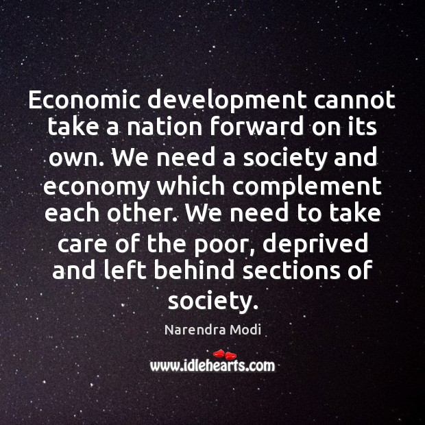 Image, Economic development cannot take a nation forward on its own. We need