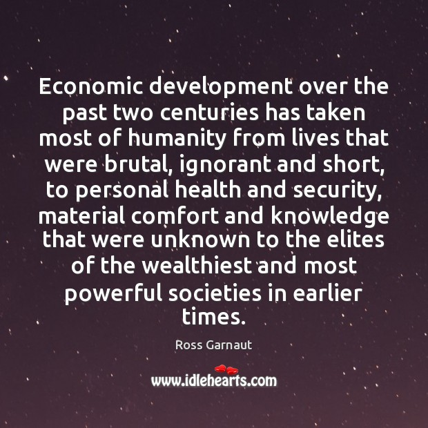 Image, Economic development over the past two centuries has taken most of humanity
