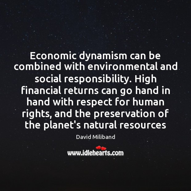 Economic dynamism can be combined with environmental and social responsibility. High financial Social Responsibility Quotes Image