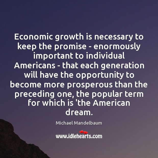 Image, Economic growth is necessary to keep the promise – enormously important to