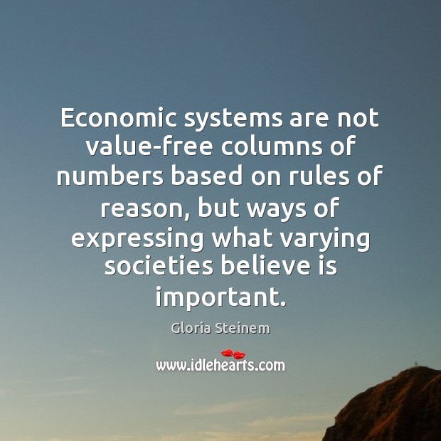 Economic systems are not value-free columns of numbers based on rules of Image