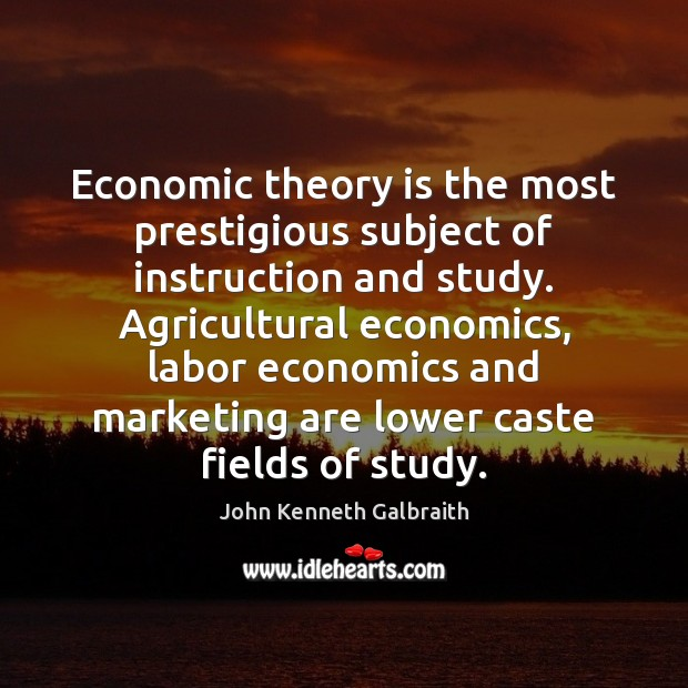 Economic theory is the most prestigious subject of instruction and study. Agricultural Image