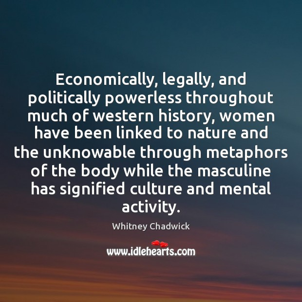 Economically, legally, and politically powerless throughout much of western history, women have Image