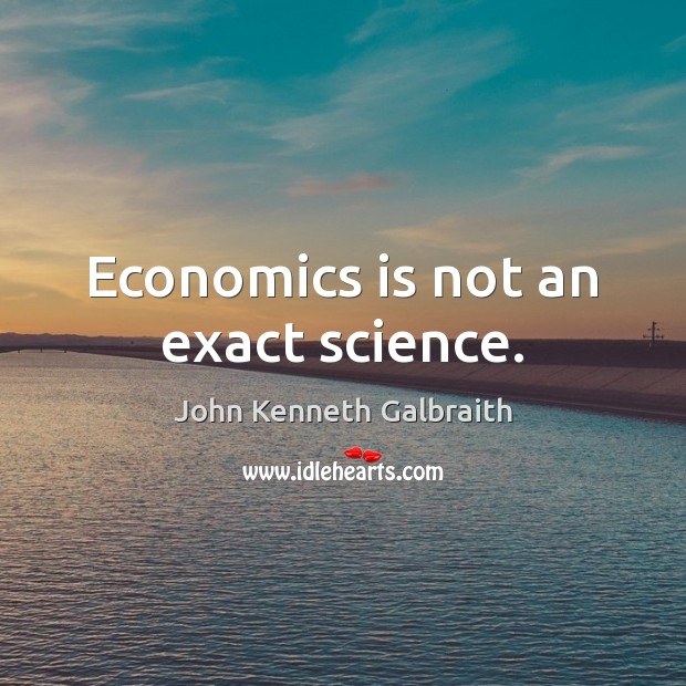 Economics is not an exact science. Image