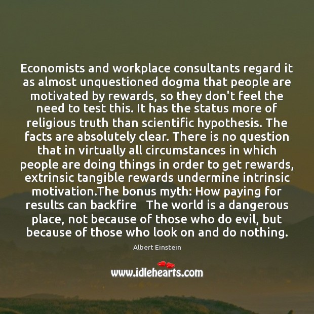 Image, Economists and workplace consultants regard it as almost unquestioned dogma that people