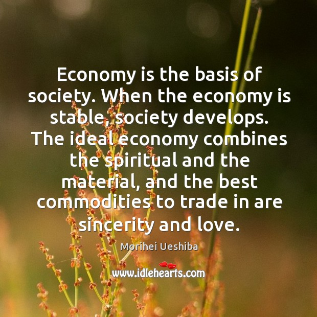 Image, Economy is the basis of society. When the economy is stable
