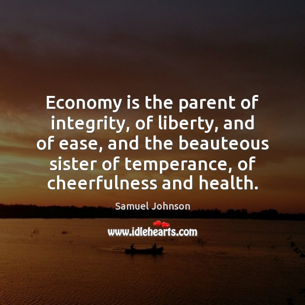 Economy is the parent of integrity, of liberty, and of ease, and Image
