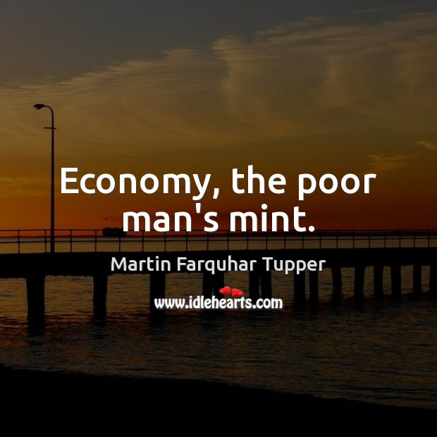 Economy, the poor man's mint. Image