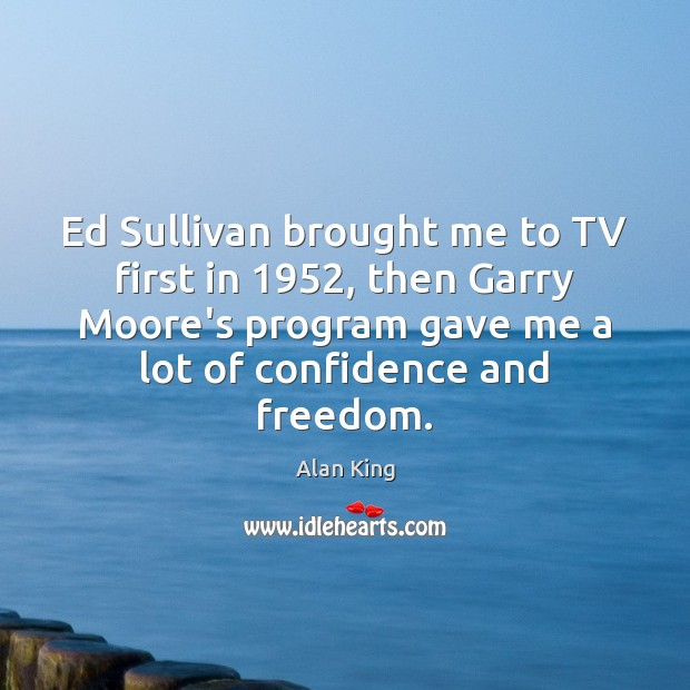 Image, Ed Sullivan brought me to TV first in 1952, then Garry Moore's program