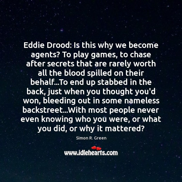Eddie Drood: Is this why we become agents? To play games, to Image
