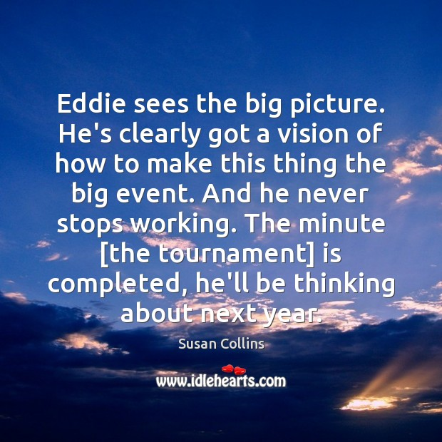 Eddie sees the big picture. He's clearly got a vision of how Image