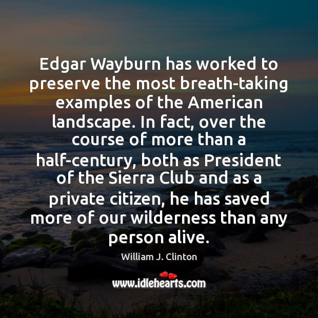Image, Edgar Wayburn has worked to preserve the most breath-taking examples of the