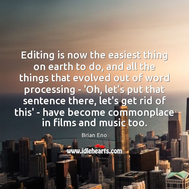 Editing is now the easiest thing on earth to do, and all Image