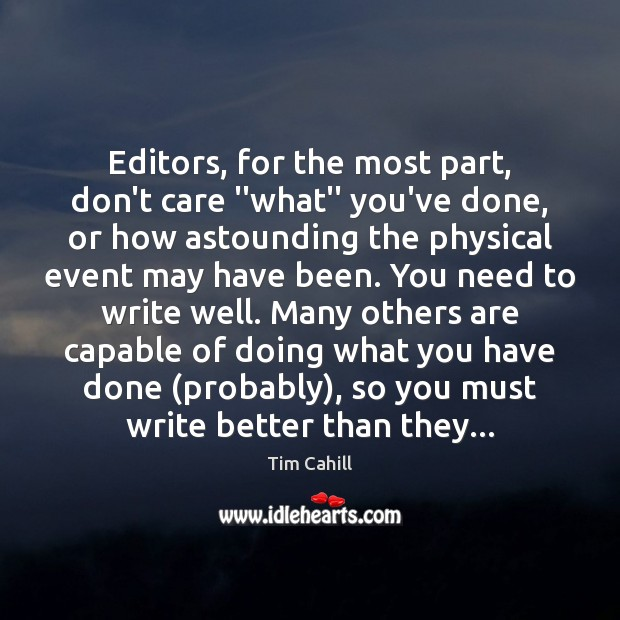 """Editors, for the most part, don't care """"what"""" you've done, or how Image"""