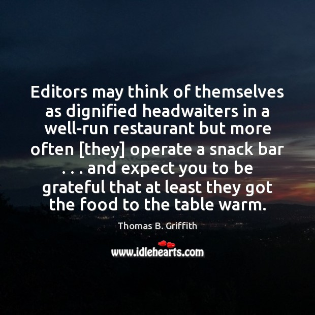 Editors may think of themselves as dignified headwaiters in a well-run restaurant Image