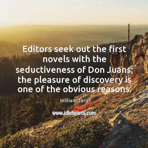 Editors seek out the first novels with the seductiveness of Don Juans; Image