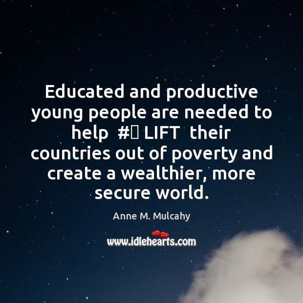 Image, Educated and productive young people are needed to help  #‎ LIFT  their countries