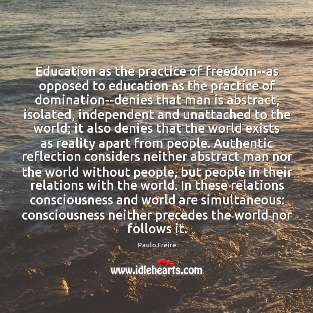 Education as the practice of freedom–as opposed to education as the practice Image