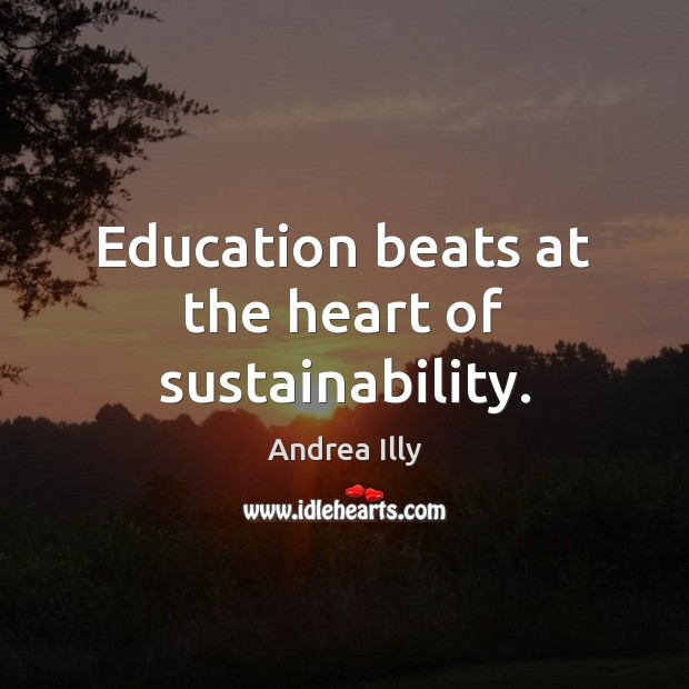 Image, Education beats at the heart of sustainability.