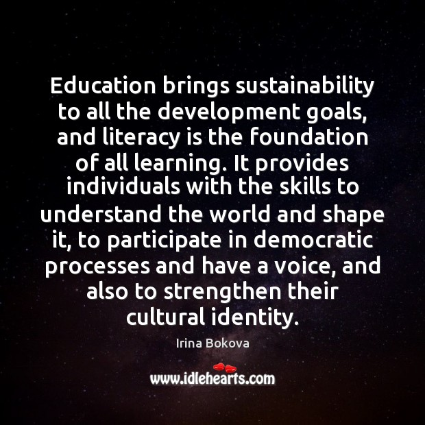 Education brings sustainability to all the development goals, and literacy is the Skill Development Quotes Image
