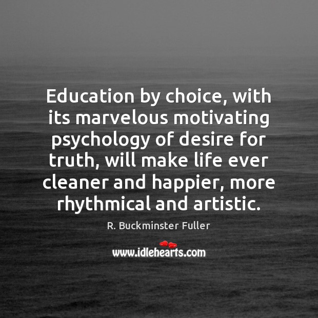 Education by choice, with its marvelous motivating psychology of desire for truth, Image