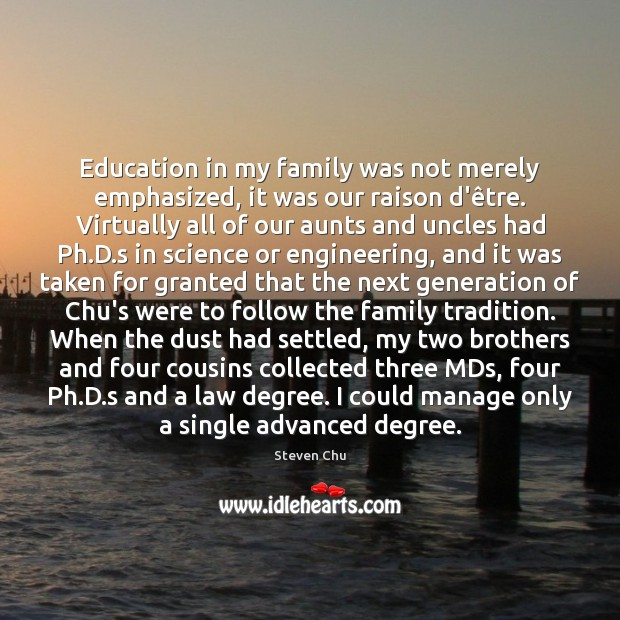 Image, Education in my family was not merely emphasized, it was our raison