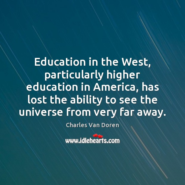 Image, Education in the West, particularly higher education in America, has lost the