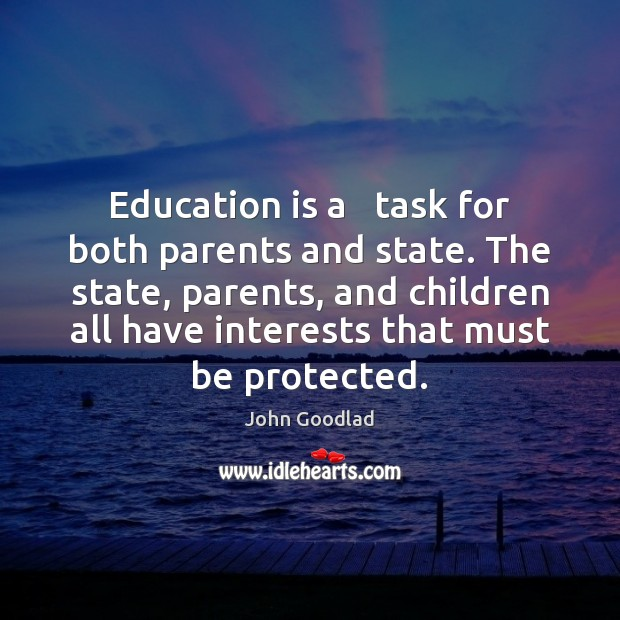 Education is a   task for both parents and state. The state, parents, Image