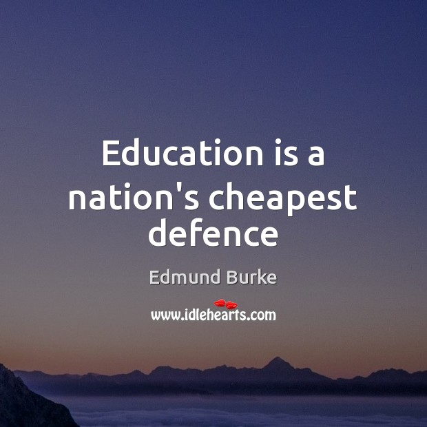 Education is a nation's cheapest defence Education Quotes Image
