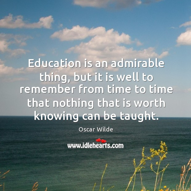 Image, Education is an admirable thing, but it is well to remember from time to time that nothing