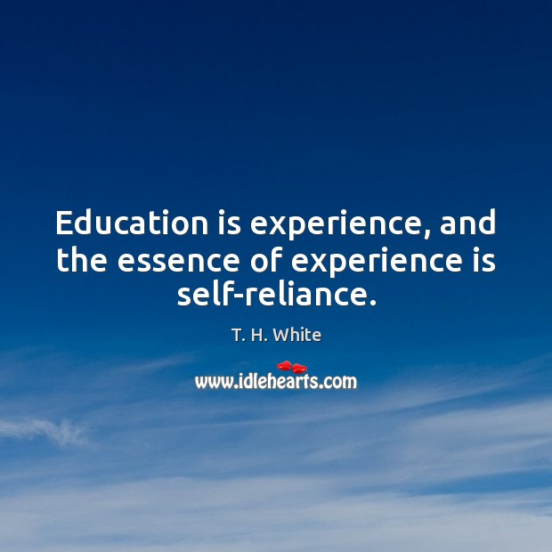 Education is experience, and the essence of experience is self-reliance. Image
