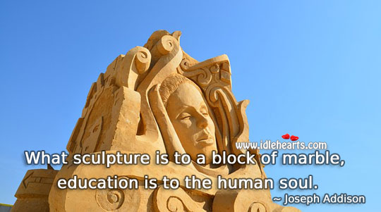 Image, Education is to the human soul.