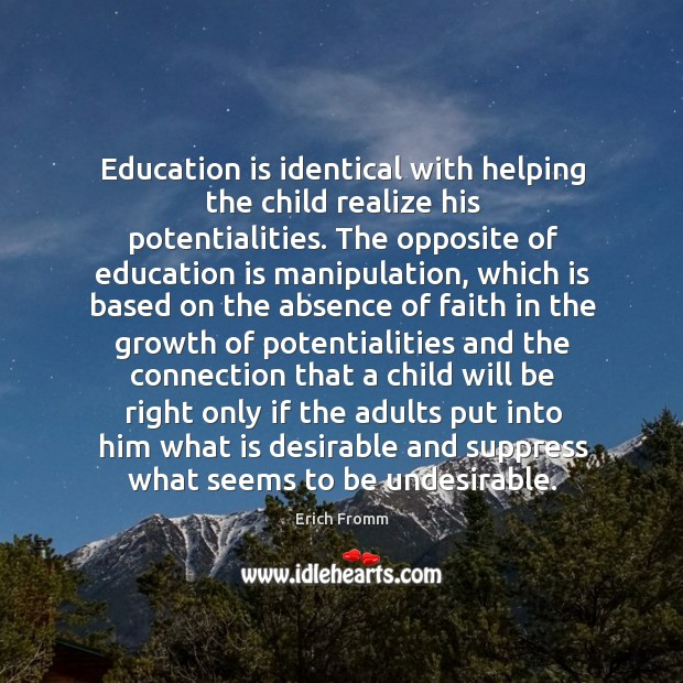 Image, Education is identical with helping the child realize his potentialities. The opposite