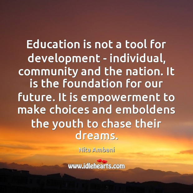 Education is not a tool for development – individual, community and the Education Quotes Image
