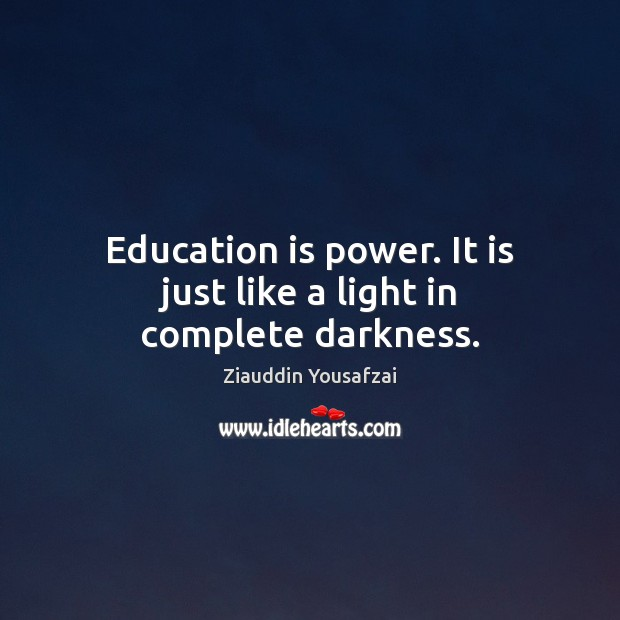 Image, Education is power. It is just like a light in complete darkness.