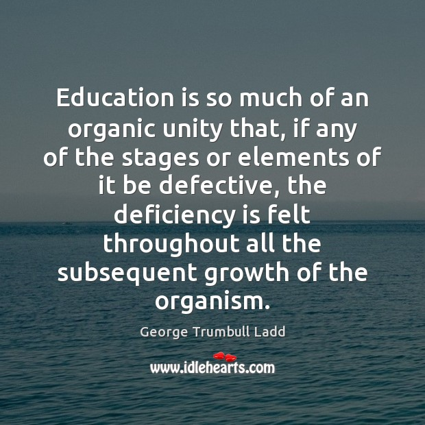 Education is so much of an organic unity that, if any of Image