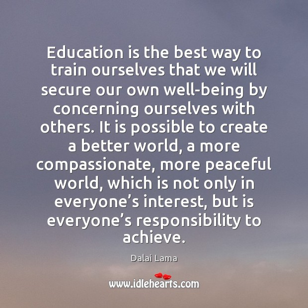 Education is the best way to train ourselves that we will secure Education Quotes Image