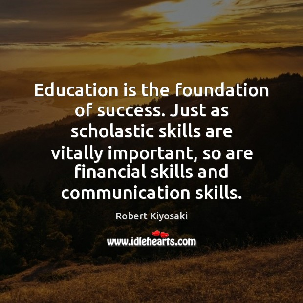 Image, Education is the foundation of success. Just as scholastic skills are vitally