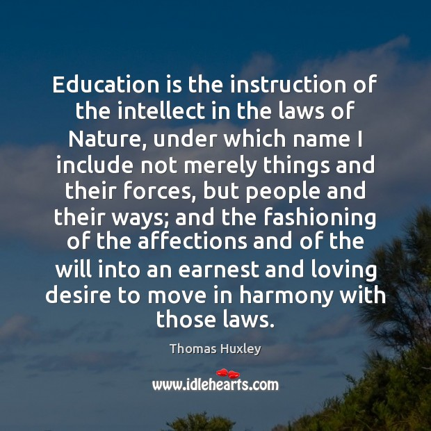 Education is the instruction of the intellect in the laws of Nature, Image