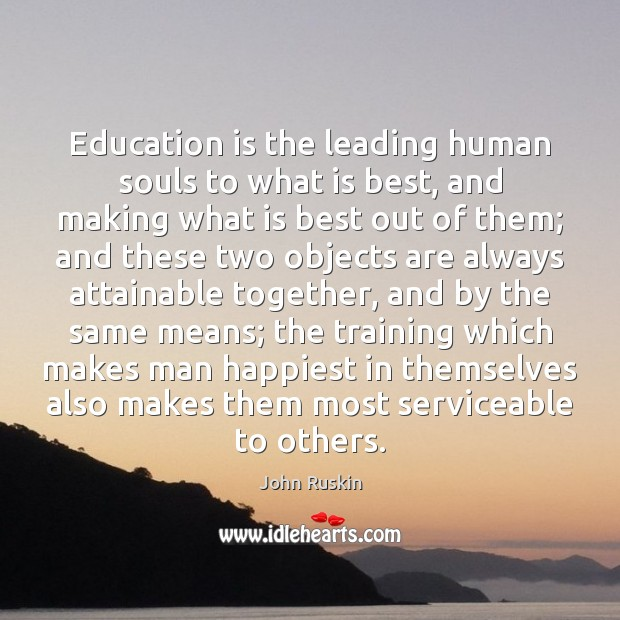 Image, Education is the leading human souls to what is best, and making