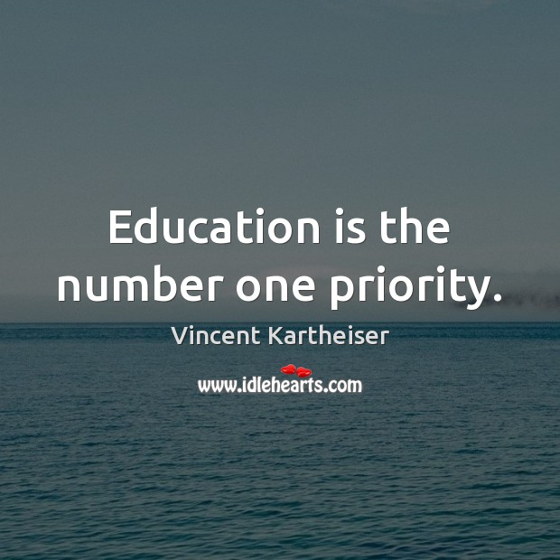Education is the number one priority. Image