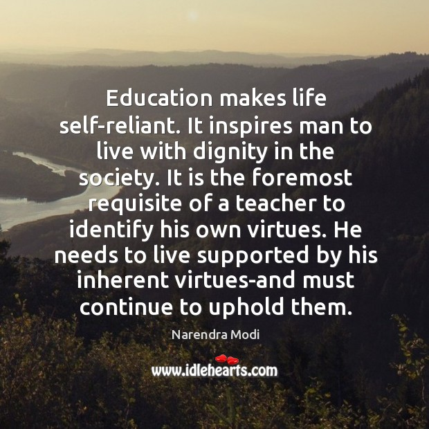 Education makes life self-reliant. It inspires man to live with dignity in Image