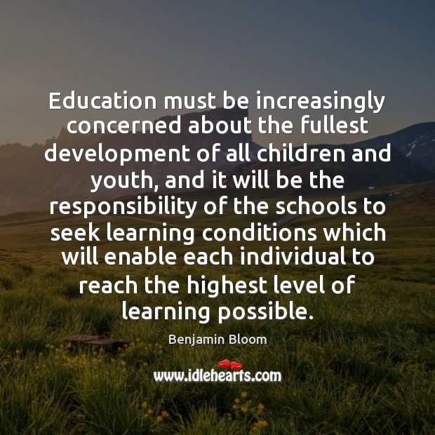 Image, Education must be increasingly concerned about the fullest development of all children
