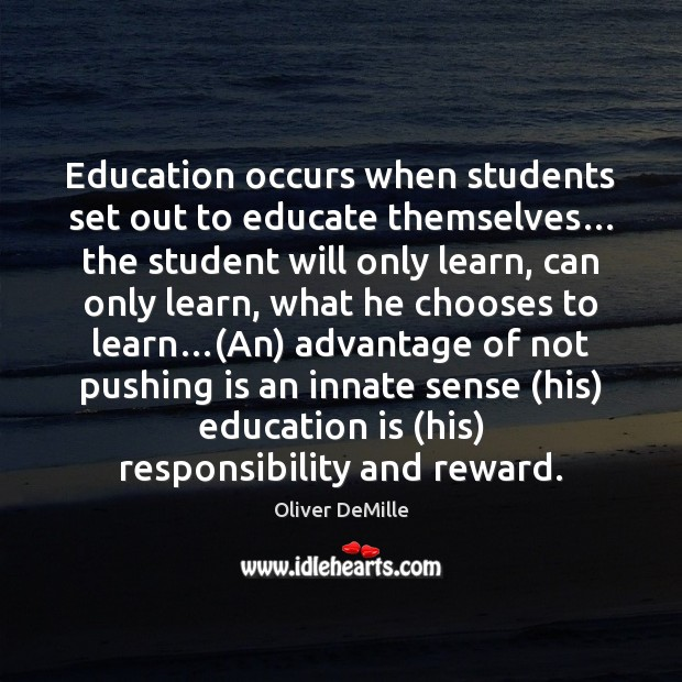 Education occurs when students set out to educate themselves… the student will Image
