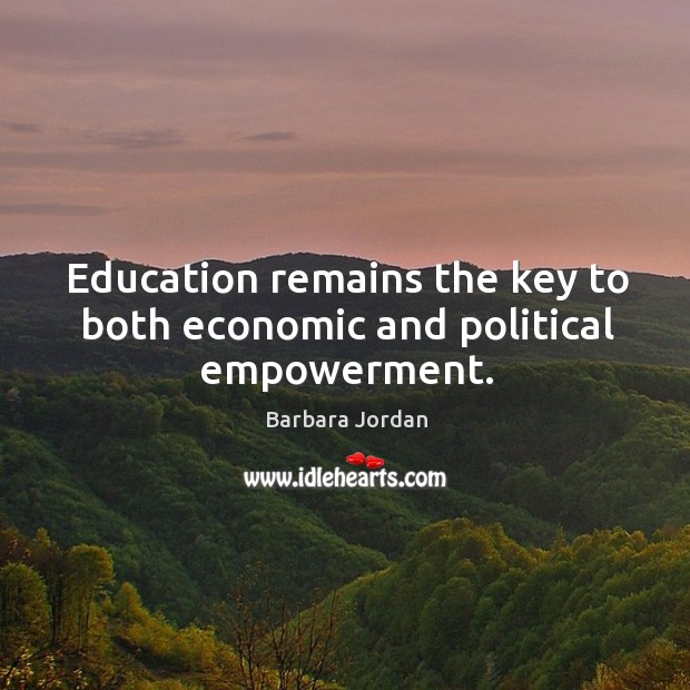 Image, Education remains the key to both economic and political empowerment.