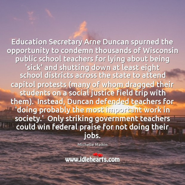 Image, Education Secretary Arne Duncan spurned the opportunity to condemn thousands of Wisconsin