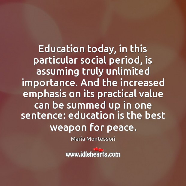 Image, Education today, in this particular social period, is assuming truly unlimited importance.