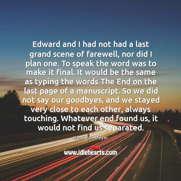 Edward and I had not had a last grand scene of farewell, Image