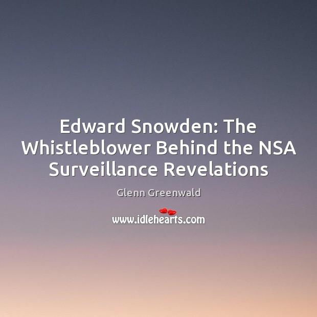Image, Edward Snowden: The Whistleblower Behind the NSA Surveillance Revelations